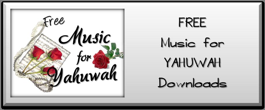 Music for YAHUWAH - FREE!!!!!!!