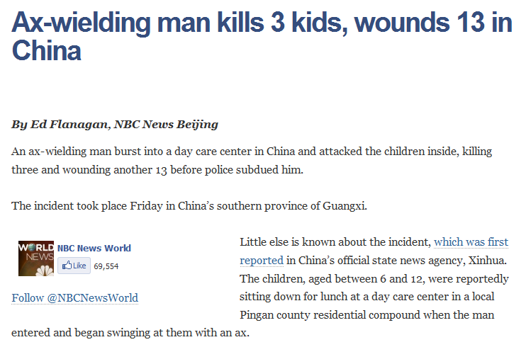 http://behindthewall.nbcnews.com/_news/2012/09/21/14014789-ax-wielding-man-kills-3-kids-wounds-13-in-china?lite